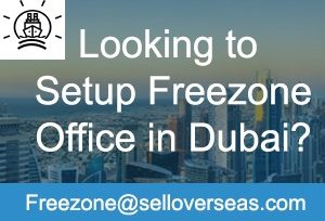 Looking To Freezone Company Setup in Dubai? Mail us at Freezone@selloverseas.com